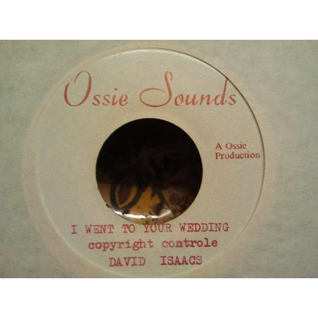 DAVID ISAACS / OSSIE AND WE THE PEOPLE 'I WENT TO YOUR WEDDING / VERSION OF OLD' ORIG.