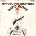 DAVID BOWIE - Drive in saturday/Round and round - 45T (SP 2 titres)