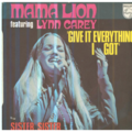 MAMA LION FEAT LYNN CAREY - GIVE IT EVERYTHING I GOT / SISTER SISTER - 45T (SP 2 titres)
