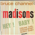 BRUCE CHANNEL - (MADISONS) HEY BABY/DREAM GIRL/DREAM BABY/SORRY BABY - 45T (EP 4 titres)