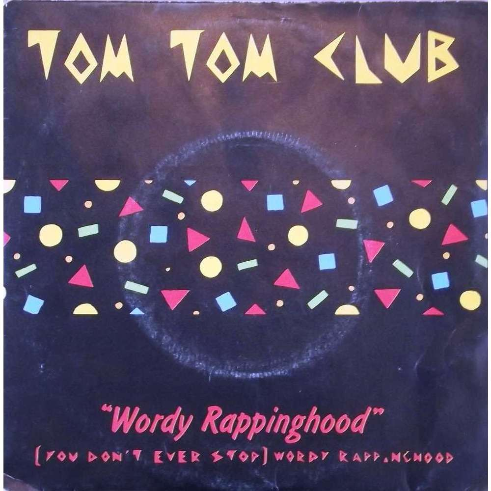 Wordy Rappinghood You Don T Stop By Tom Tom Club Sp