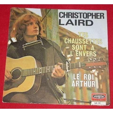 CHRISTOPHER LAIRD TES CHAUSSETTES SONT A L'ENVERS  &  LE ROI ARTHUR