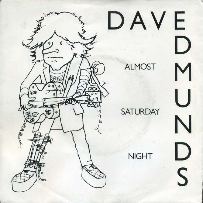 dave edmunds Almost Saturday Night / You'lle Never Get Me Up
