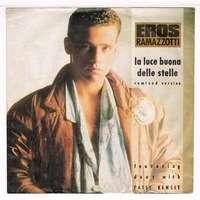 RAMAZZOTTI EROS featuring PATSY KENSIT LA LUCE BUONA DELLE STELLE  ( REMIXED  VERSION  )    /   VOGLIO VOLARE