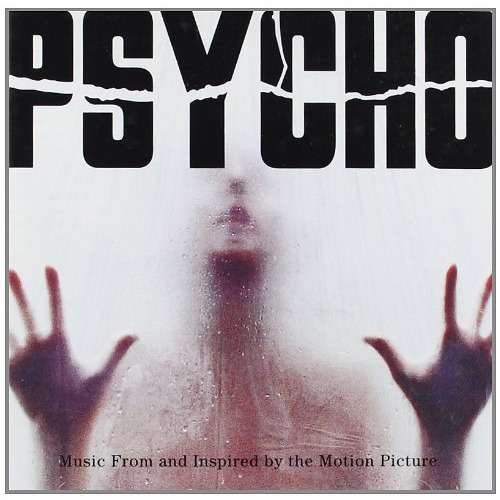 danny elfman / howie b / pet shop boys psycho : music from and inspired by the motion picture