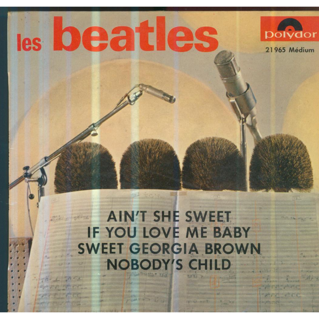 THE BEATLES AIN'T SHE SWEET/IF YOU LOVE ME BABY/SWEET GEORGIA BROWN/NOBODY'S CHILD
