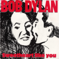BOB DYLAN - Sweetheart like you/License to kill - 7inch (SP)
