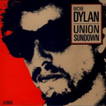 BOB DYLAN - Union sundown/Angel flying too close to the ground - 7inch (SP)