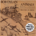 BOB DYLAN - Animals(Man gave names to all the animals)/Trouble in mind - 45T (SP 2 titres)