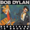 BOB DYLAN - Everything is broken/Death is not the end - 45T (SP 2 titres)