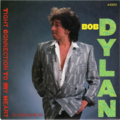 BOB DYLAN - Tight connection to my heart(Has anybody seen my love)/We better talk this over - 45T (SP 2 titres)