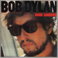 BOB DYLAN - Union sundown/Angel flying too close to the ground - 45T (SP 2 titres)