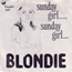 BLONDIE - Sunday girl/...(French version) - 45T (SP 2 titres)