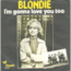 BLONDIE - I'm gonna love you too/Fan mail - 45T (SP 2 titres)