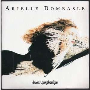 ARIELLE DOMBASLE AMOUR SYMPHONIQUE ( MODERATO CANTABILE ) - PAR AMOUR