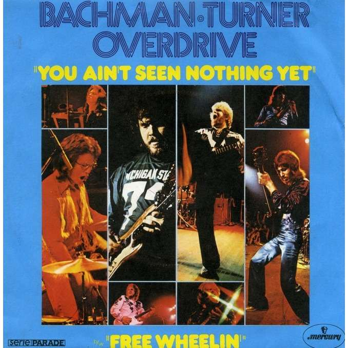 You Ain T Seen Nothing Yet Free Wheelin By Bachman