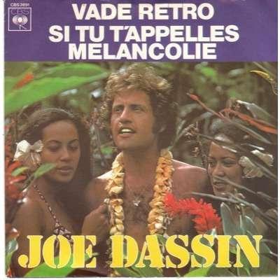 Joe Dassin - Vade Retro / Si Tu T'Appelles Mélancolie