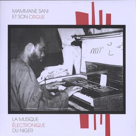 Mamman Sani Et Son Orgue La Musique Électronique Du Niger