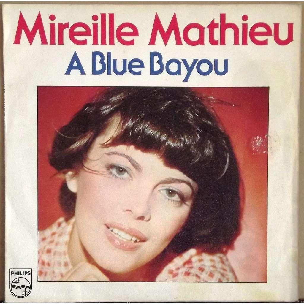 mireille mathieu a blue bayou / il y a surtout des gens qui s'aiment