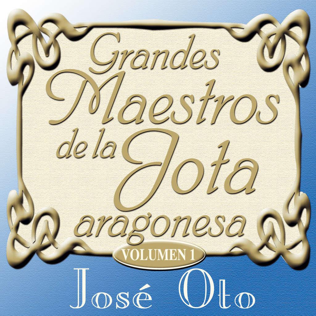 José Oto Grandes Maestros de la Jota aragonesa Vol.1