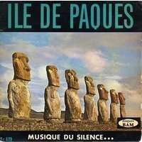 ILE DE PAQUES Musique du silence… (6 titres recueillis et enregistrés par Françis MAZIERE)