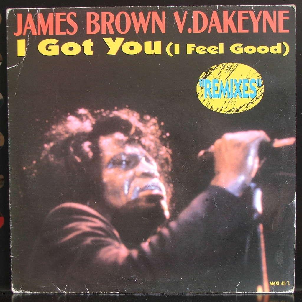 I Got You I Feel Good Remixes By James Brown V Dakeyne