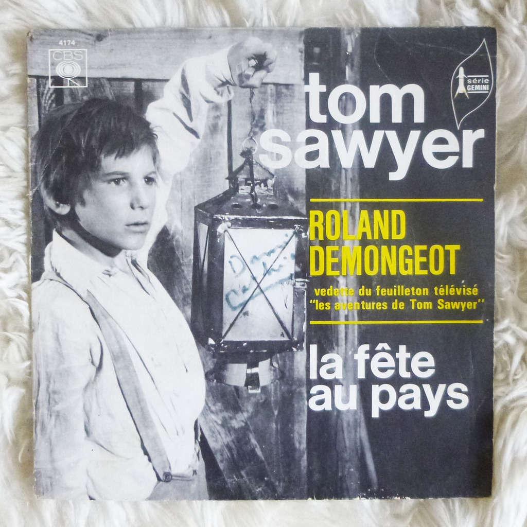 Vladimir Cosma / Roland DEMONGEOT TOM SAWYER / LA FÊTE AU PAYS