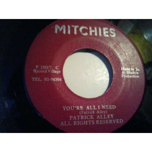 PATRICK ALLEY / KING TUBBY'S 'YOU'RE ALL I NEED / DUB IN NEED' ORIG.