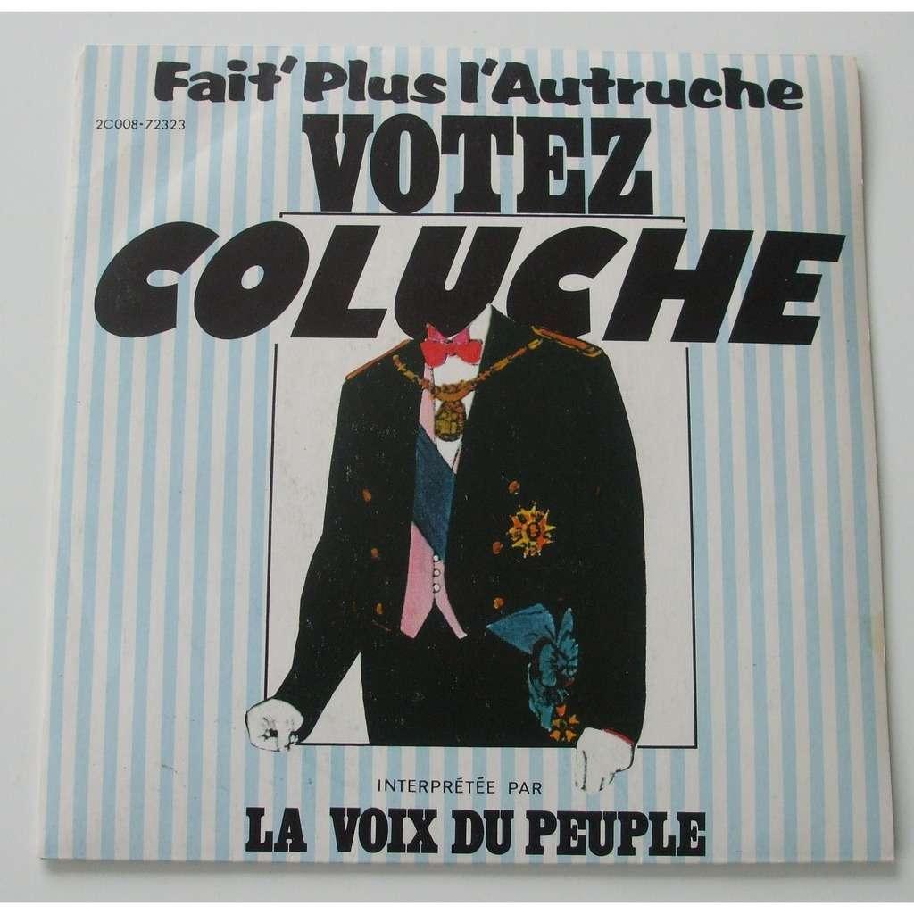 La voix du peuple Fait' plus l'autruche, votez Coluche