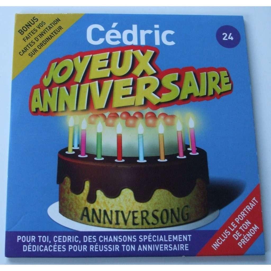 Joyeux Anniversaire Cedric By Joyeux Anniversaire Cedric Cds With
