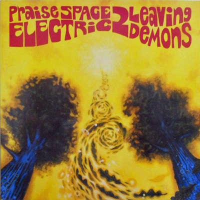 PRAISE SPACE ELECTRIC 2 Leaving Demons
