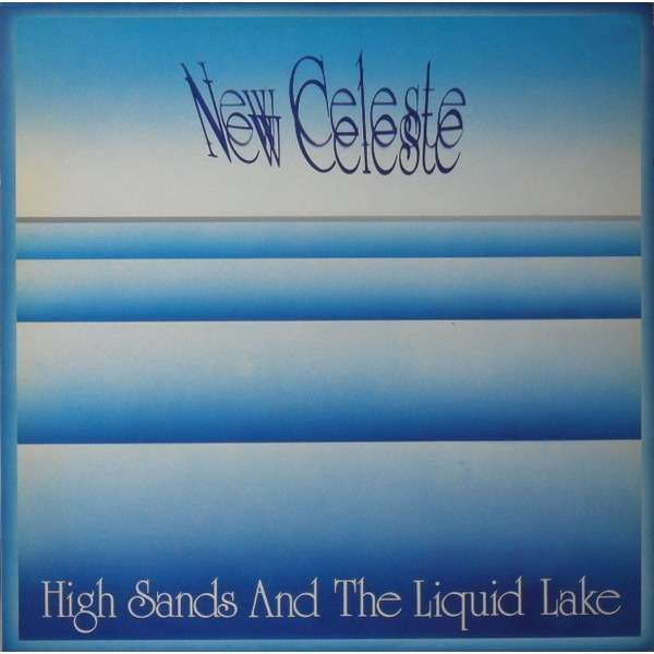 new  celeste high snads and the liquid lake