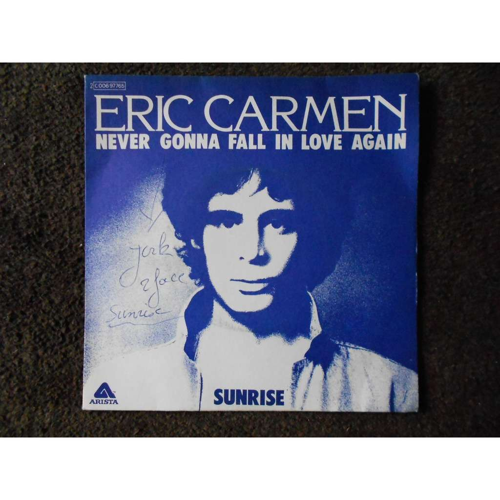 eric carmen never gonna fall in love again - sunrise