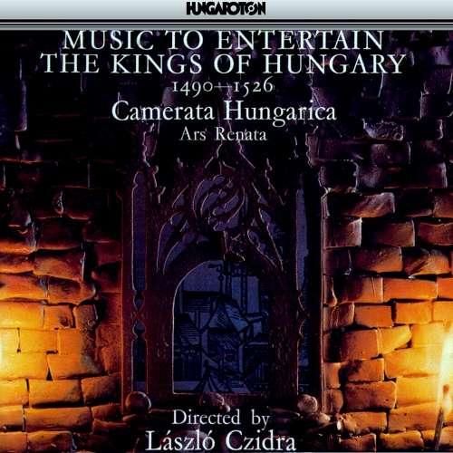 Camerata Hungarica, Czidra Music to Entertain Kings of Hungary