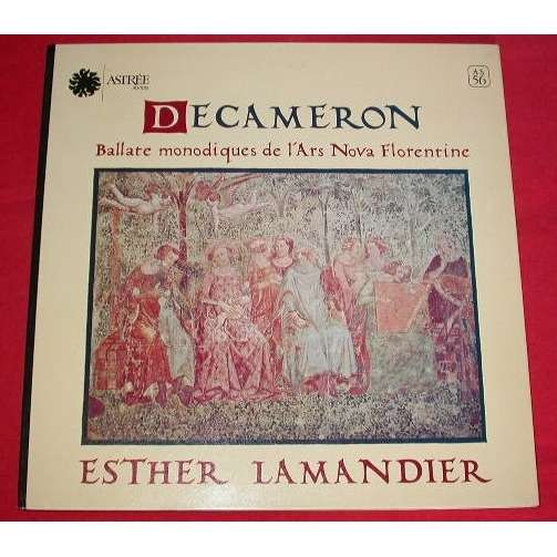 ESTHER LAMANDIER DECAMERON - Ballate monodiques de l'Ars Nova Florentine