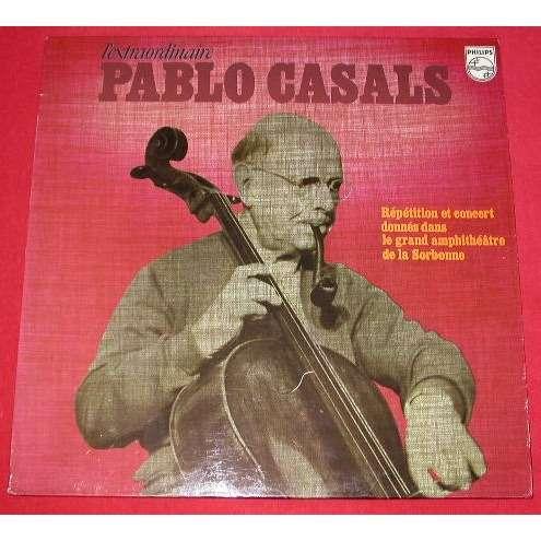 PABLO CASALS L'extraordinaire Pablo Casals