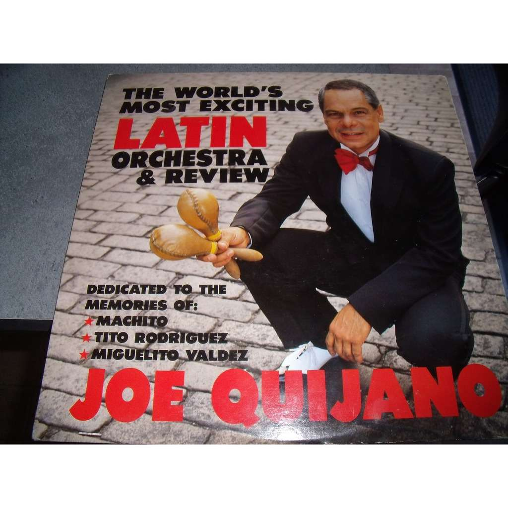 joe quijano the world's most exciting latin orchestra and review