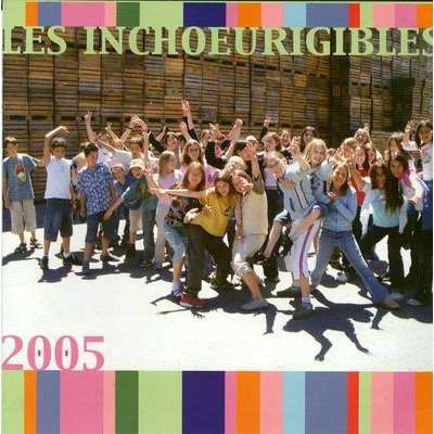 les Inchoeurigibles  2005 les Inchoeurigibles  2005