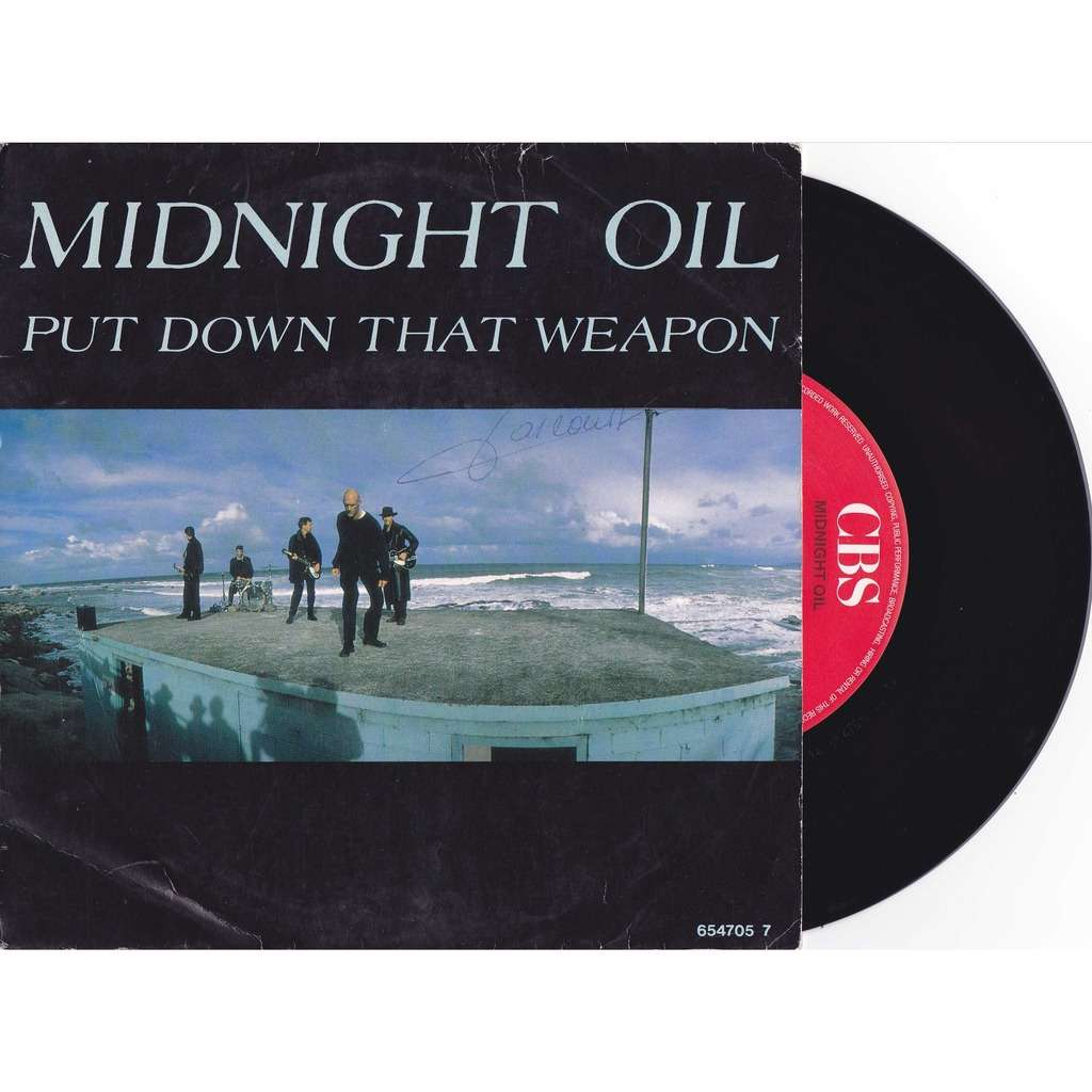 PUT DOWN THAT WEAPON MIDNIGHT OIL