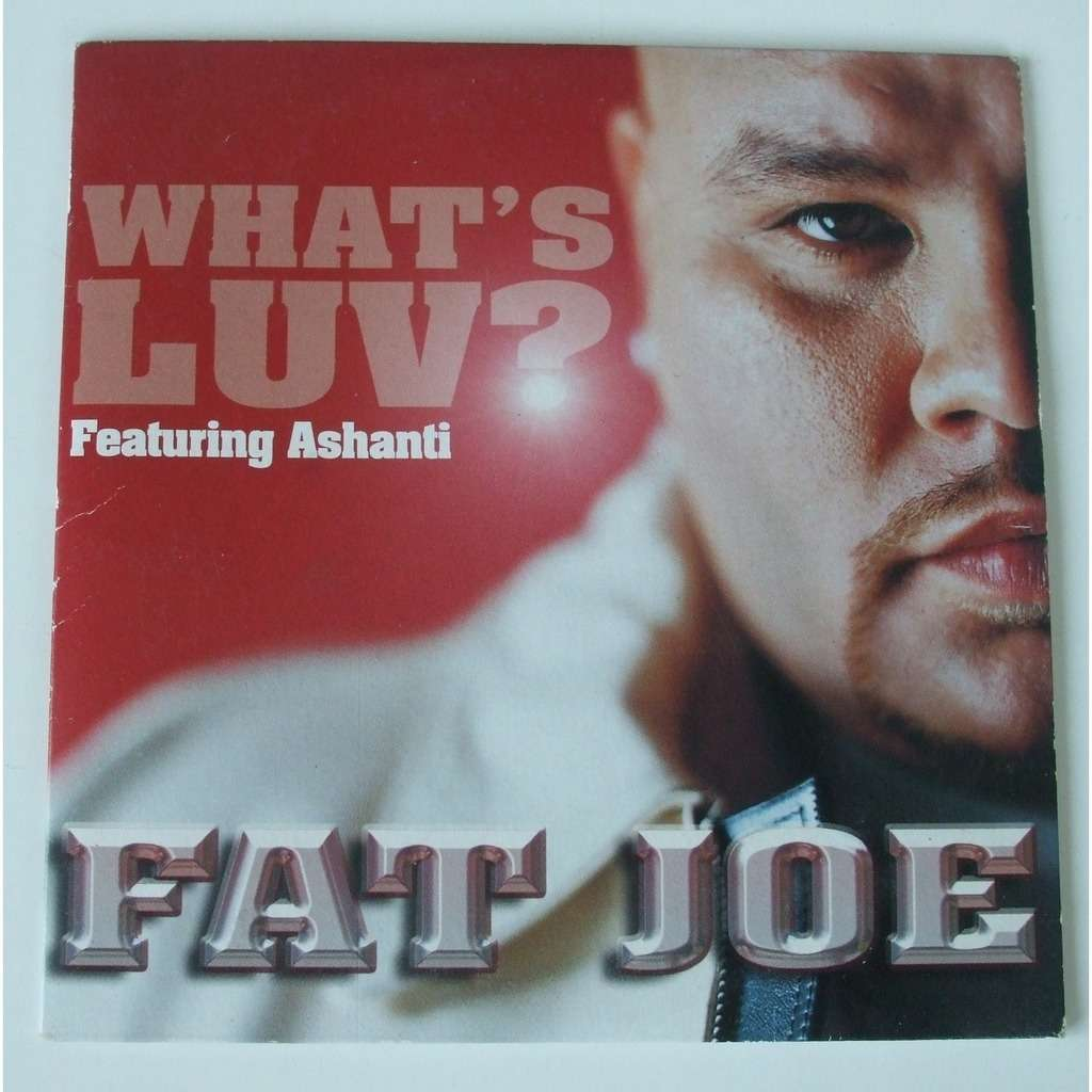 Whats Luv Fat Joe 82