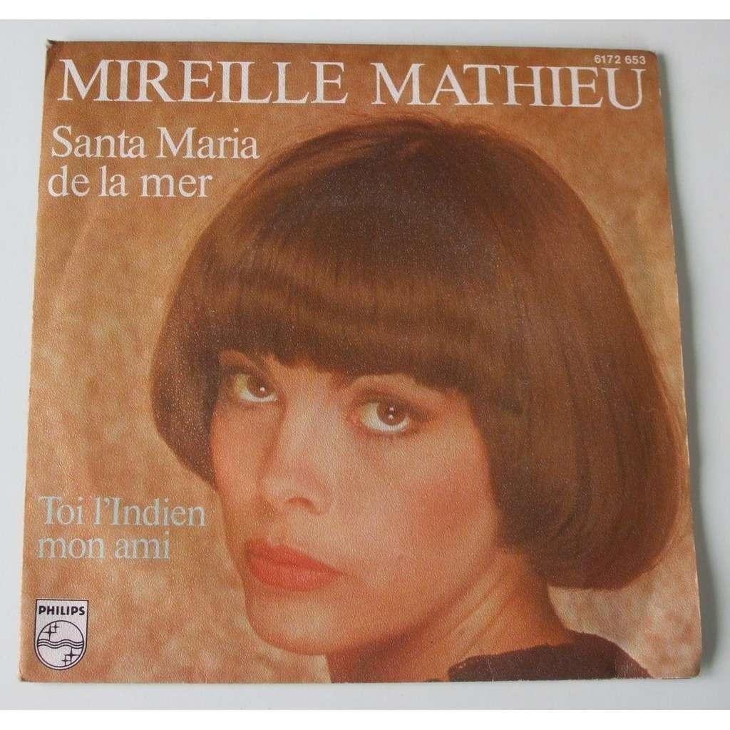 Mireille <b>Mathieu Santa Maria</b> de la mer / Toi l&#39;indien mon ami - 116181456