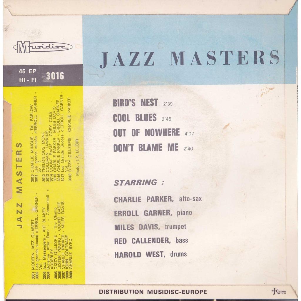 CHARLIE PARKER - EROLL GARNER - MILES DAVIS bird's nest - cool blues/out of nowhere - don't blame me ( jazz master )