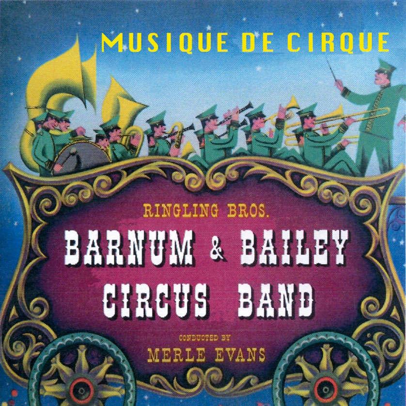 Barnum & Bailey Circus Band, dir. Merle Evans Musique de cirque