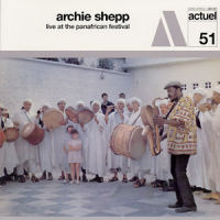 ARCHIE SHEPP ACTUEL 51 - Live At The Panafrican Festival