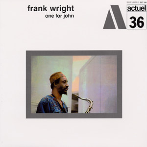 FRANK WRIGHT ACTUEL 36 - ONE FOR JOHN