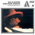 SUN RA & HIS SOLAR-MYTH ARKESTRA - ACTUEL 41 - The Solar Myth Approach, Vol. 2 - LP