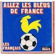 les français allez les bleus de france / on va gagner