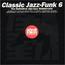 VARIOUS - Classic Jazz-Funk Mastercuts Volume 6 - CD