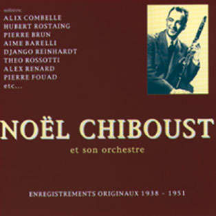 Noël Chiboust et son orchestre originaux 1938 - 1951