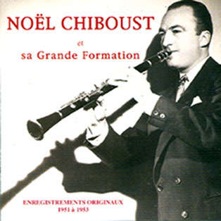 Noël Chiboust et sa grande formation Originaux 1951 - 1953